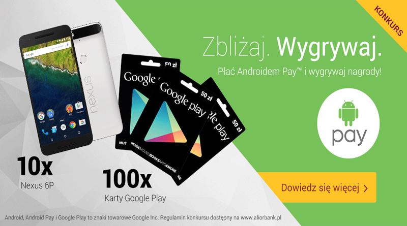 Płać Androidem Pay i wygrywaj nagrody w Alior Bank