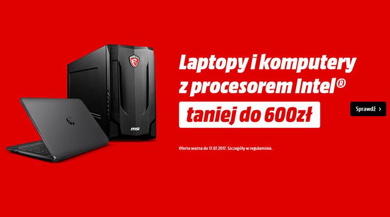 Laptopy i komputery taniej o 600 zł w Media Markt