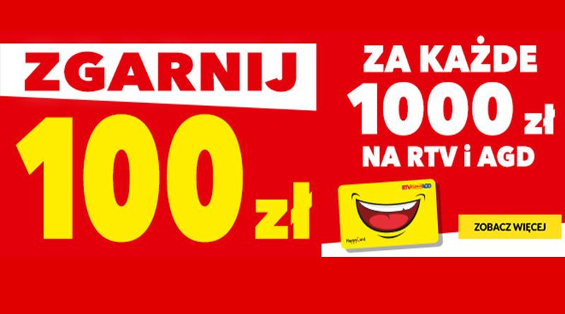 Zgarnij 100 zł za każde wydane 1000 zł w RTV euro AGD