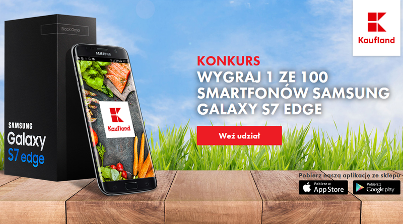 Wygraj smartfon Samsung Galaxy S7 EDGE w sklepach sieci Kaufland