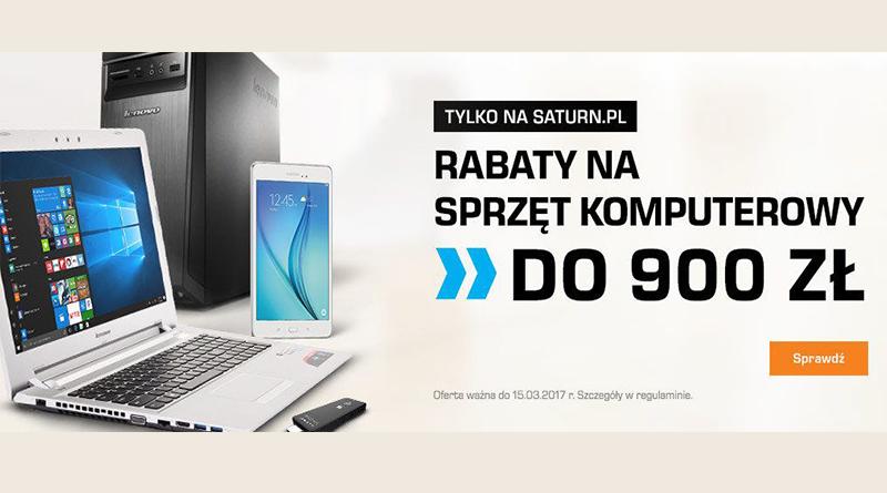 Promocja Saturn Rabaty na sprzęt komputerowy do 900 zł