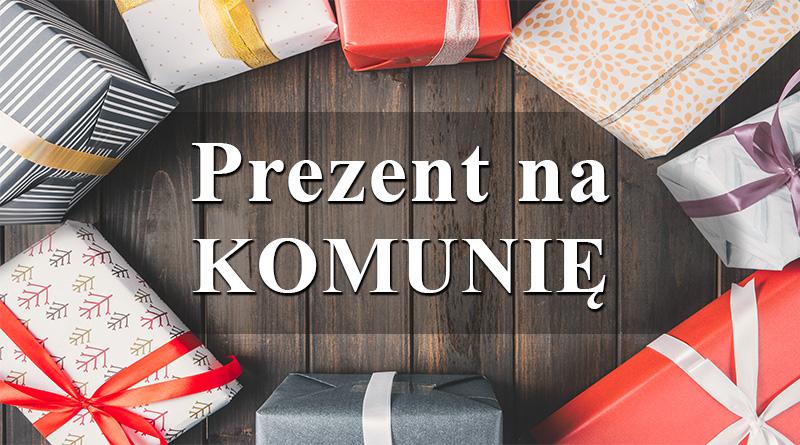 Prezenty na Komunię 2017 - Jaki prezent wybrać