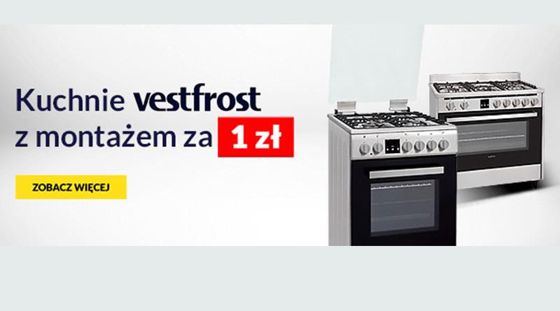 Montaż kuchni Vestfrost za 1 zł w RTV euro AGD